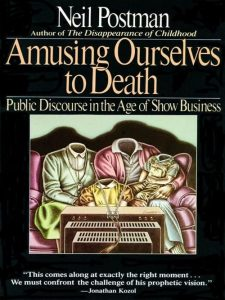 Amusing Ourselves to Death代写